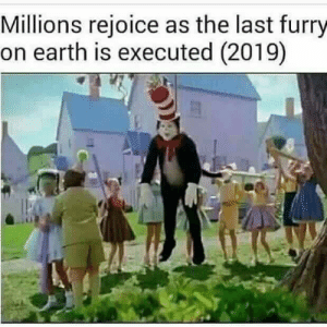 Earth, Furry, and Rejoice: Millions rejoice as the last furry  on earth is executed (2019) The last furry- 2019 colorized