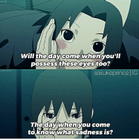 It's friday i can't waaait to back from school ♡🙌 ⠀ ⏩ Naruto Shippuden ep; 453: MIME  Will the day come When you'll  possess these eyes too?  sasukeprince IG  The day  you come  to know what sadness is? It's friday i can't waaait to back from school ♡🙌 ⠀ ⏩ Naruto Shippuden ep; 453