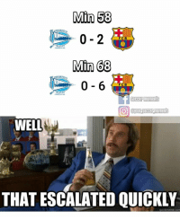 Memes, 🤖, and That Escalated Quickly: Min 58  F CB  Min 68  F C B  ALAN  Soccer moments  O @yur Soccer moments  WELL  THAT ESCALATED QUICKLY  quickmeme com Well... that escalated quickly