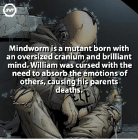 Memes, SpiderMan, and Brilliant: Mindworm is a mutant born with  an oversized cranium and brilliant  mind William was cursed with the  need to absorb the emotions of  others, causing his parents.  deaths Mindworm!!! 🤓 mindworm fact facts comic comics marvel spiderman foe enemy svf villain villains marcelcomics smart intelligent born criminal