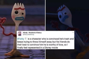 Resident: Mindy Resident of Batuu  @FairyTaleMindy  #Forky is a character who is convinced he's trash and  keeps trying to throw himself away but his friends do  their best to convince him he is worthy of love, so l  finally feel represented in a Disney movie