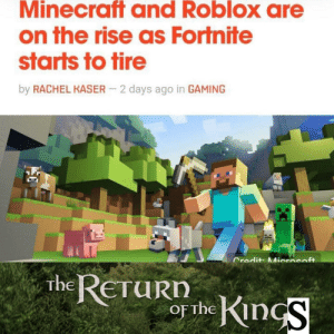 Know your fucking place trash!: Minecraft and Roblox are  on the rise as Fortnite  starts to tire  by RACHEL KASER  2 days ago in GAMING  Credit: Miorasoft  RETURDhKinS  The Know your fucking place trash!