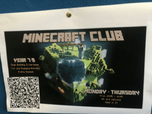 Minecraft!!!!!!!!!: MINECRAFT CLUB  9  YEAR  Tean Building Excersises  Fun and Engaging Actrities  Every Sesson  NCNDAY THURSDAY  FrOm 15  A are Nelcowe  1605  MNet in 19 Minecraft!!!!!!!!!