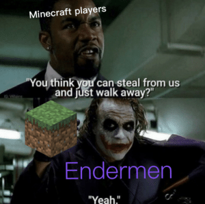 "Don't build a new house just invest in new land via /r/MemeEconomy https://ift.tt/2qFFpbb: Minecraft players  ""You think you can steal from us  and just walk away?""  IG VIllains  Endermen  ""Yeah."" Don't build a new house just invest in new land via /r/MemeEconomy https://ift.tt/2qFFpbb"