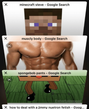 This is the best anime character!: minecraft steve Google Search  muscly body - Google Search  spongebob pants Google Search  X how to deal with a jimmy nuetron fetish Gooq... This is the best anime character!