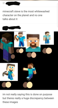 minecraft: minecraft steve is the most whitewashed  character on the planet and no one  talks about it  im not really saying this is done on purpose  but theres really a huge discrepancy between  these images