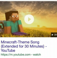 Dank, Funny, and Meme: Minecraft-Theme Song  Extended for 30 Minutes)  YouTube  https://m.youtube.com watch  31 Real music - - - - - - - Wheresthecolepoll filthyfrank idubbbztv bleach altright conservative liberal tumblr gender islamaphobia meme dankmeme kawaii fakenews funny minecraft edgy cringe cringy funny dank brony cancer furry fursuit trump hillary notmyrodrick drama youtube