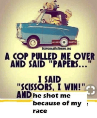 """Minion, Quotes, and Race: MINION  QUOTES  DESPICABLEMEMINIONS ORG  A COP PULLED ME OVER  AND SAID """"PAPERS...""""  SAID  """"SCISSORS, I WIN!""""  AND he shot me  because of my  race  i"""