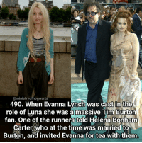 Memes, Tim Burton, and Helena Bonham Carter: @ministry of hogwarts  490. When Evanna Lynch was cast in the  role of Luna she was massive Tim Burton  fan. One of the runners told Helena Bonham  Carter who at the time was married to  Burton, and invited Evanna for tea with them How lovely is this! I bet Evanna was totally starstruck! Qotd - Who is your favourite Harry Potter actor that didn't play one of the golden trio? Carina Mae x Fc - 85.1k @maelovesbooks @carinapotter
