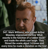 """Arthur, Memes, and Phone: @ministry ofhogwarts  547. Mark Williams, who played Arthur  Weasley, improvised the line """"What  exactly is the function of a rubber duck?  and made the whole cast laugh. They  filmed the scene about 14 times and  every time he made a variation on the line! I would have loved to hear the other versions! Really sorry I didn't post yesterday but I left my phone at home! Qotd - Are you on holiday next week? Carina Mae x Fc - 86.7k @maelovesbooks @carinapotter"""
