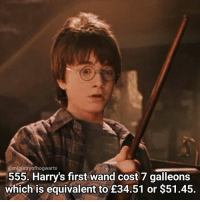 555 facts today! That's a lot of facts David! (😂if you get that you are literally my favourite 😂) Qotd - What type of wand do you have?! (on pottermore!) Carina Mae x Fc - 86.6k @maelovesbooks @carinapotter: @ministry ofhogwarts  555. Harry's first wand cost 7 galleons  which is equivalent to  £34.51 or $51.45. 555 facts today! That's a lot of facts David! (😂if you get that you are literally my favourite 😂) Qotd - What type of wand do you have?! (on pottermore!) Carina Mae x Fc - 86.6k @maelovesbooks @carinapotter