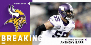 LB @AnthonyBarr will remain with the @Vikings.  (via @MikeGarafolo) https://t.co/liStSHa3Ll: MINNESOTA  Vth  BREAKIN  VIKINGS TO SIGN  ANTHONY BARR LB @AnthonyBarr will remain with the @Vikings.  (via @MikeGarafolo) https://t.co/liStSHa3Ll