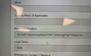 "Ah yes, I do too identify as an anchor element: Minor  Second Minor (If Applicable)  Preferred Gender  <a href-""/taxonomy/term/1161"" hreflang=""en"">Male</a  Legal Sexx  Male  Emergency Contact 1 Name Ah yes, I do too identify as an anchor element"