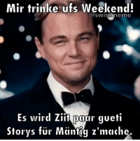Memes, Time, and 🤖: Mir trinke ufs Weekend!  CUSWISSIme me  Es wird Ziit DCICIr gueti  Storys fur Miintig z'mache. time for some action!🍾 @swissmeme