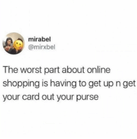 Shopping, The Worst, and Summer: mirabel  @mirxbel  The worst part about online  shopping is having to get up n get  your card out your purse ughhh but it's soooo far. summer is over so we figured you needed some retail therapy. use the code: BACKTOREALITY and get 20% off site wide (*exclusions apply*) till 9-7 at 11:59pm EST 👉🏽 shopbetches.com @shopbetches
