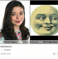 Mooned: Miranda Cosgrove  TotallyLooksLike.com  This Creepy Moon  plasticbagvevo  i'm done  20,861 notes
