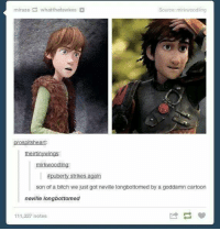 Memes, Cartoon, and Cartoons: miranze whatthefawkes  Source: mirkwoodling  prospitsheart:  theirtin  mirkwoodlin  #puberty strikes again  son of a bitch we just got neville longbottomed by a goddamn cartoon  neville longbottomed  111,327 notes