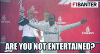 Meme, Memes, and Emirates: mirates  F1BANTER  ates  mirates  irates  Emirates  PETRONAS  ARE YOU NOT ENTERTAINED? Another Hamilton win, but it wasn't exactly straightforward... 😂 ————————————————————— ChamF1B F1 F1B F1Banter F1BanterGod Formula1 F12018 TeamF1B Formula1Banter MSB MotorsportBanter banter f1meme f1racing meme joke memes f1jokes FormulaOne racing motorsport racingjokes F1Humor racingmemes racingbanter GP GrandPrix GPRacing bwoah YeahTheMaldonado