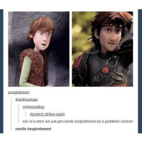 This is the transformation I'd like to see... Follow me ( @god.of.appleysauce )for more funny tumblr and textpost: mirkwoodling  son of a bitch we just got neville longbottomed by a goddamn cartoon  neville Iongbottomed This is the transformation I'd like to see... Follow me ( @god.of.appleysauce )for more funny tumblr and textpost