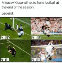 What a legend! klose We will all miss you 😢 |~| • • • Bundesliga Reus Ribery Robben Neuer Boateng Lewandowski Miasanmia Fcbayern bayern Munic Bvb Dortmund Hannover Da27 Guardiola Aubameyang Fussball Footballfans Nikesoccer: Miroslav Klose will retire from football at  the end of the season.  Legend  2002  2006  2010  2014 What a legend! klose We will all miss you 😢 |~| • • • Bundesliga Reus Ribery Robben Neuer Boateng Lewandowski Miasanmia Fcbayern bayern Munic Bvb Dortmund Hannover Da27 Guardiola Aubameyang Fussball Footballfans Nikesoccer