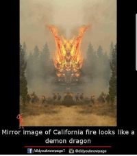 Fire: Mirror image of California fire looks like a  demon dragon  团/didyouknowpage1。@didyouknow page