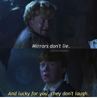 Beautiful, Birthday, and Harry Potter: Mirrors don't lie.  potter weekly  And lucky for you, they don't laugh. ✎✐✎ ↯ ⇢ Sassy Ron returns ↯ ⇢ I'm going to see Wonder Woman tomorrow and I'm so excited yay, she's the only DC character I like so they better not screw up her movie ↯ ⇢ Please go follow and check out the tagged account! They're featured for the week and damn are their edits pretty to look at ✎✐✎ Birthday(s) Of The Day 👇🏼🎂🎉 ⇢ Wish Georgia and Hermione a very happy birthday in the comments! ✎✐✎ My Other Accounts: ⇢ @TheWizardWeekly - [ account for blended-video-aesthetic edits ] ⇢ @MarvelsWomen - [ co-owned Marvel account ] ⇢ @HPTexts - [ co-owned Harry Potter text messages account ] ⇢ @LumosTutorials - [ co-owned instagram tutorial account ] ✎✐✎ QOTD : What's the last movie you watched? AOTD : I watched a bit of Breakfast At Tiffany's with a friend today, Audrey Hepburn is so beautiful