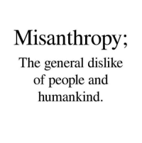 Memes, The General, and Generalization: Misanthropy,  The general dislike  of people and  humankind