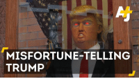 A Trump fortune-telling machine trolls New York with predictions of a Donald J. Trump Presidency.: MISFORTUNE-TELLING  TRUMP A Trump fortune-telling machine trolls New York with predictions of a Donald J. Trump Presidency.