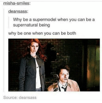 same: misha-smiles:  deansass:  Why be a supermodel when you can be a  supernatural being  why be one when you can be both  Source: deansass same