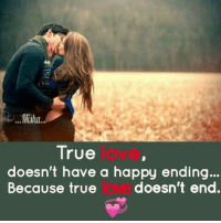 happy end: Misha  True  doesn't have a happy ending...  doesn't end.  Because true