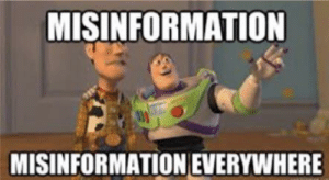 "Cute, Meme, and Image: MISINFORMATION  MISINFORMATION EVERYWHERE Fun fact: When my professor showed this to us, he didn't even know it was a meme. He called it ""a cute image of Woody and Buzz Lightyear""!"