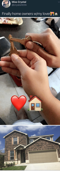 Actual goals, I can't wait to work my way up w the person I love https://t.co/ihFMBFJdyj: Miss Crystal  @crystohhhh  Finally home owners w/my loverA Actual goals, I can't wait to work my way up w the person I love https://t.co/ihFMBFJdyj