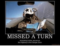 America, Friends, and Memes: MISSED A TURN  According to this, we are on  the Highway to the Danger Zone . ✅ Double tap the pic ✅ Tag your friends ✅ Check link in my bio for badass stuff - usarmy 2ndamendment soldier navyseals gun flag army operator troops tactical armedforces weapon patriot marine usmc veteran veterans usa america merica american coastguard airman usnavy militarylife military airforce tacticalgunners