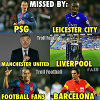 These Guys are Really Missed...: MISSED BY:  PSG  LEICESTER CITY  MANCHESTER UNITED LIVERPOOL  HAZR  Troll Football  FIFA  FOOTBALL FANS BARCELONA These Guys are Really Missed...