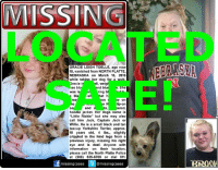 "Alive, Birthday, and Memes: MISSIIN  GRACIE LEIGH TOELLE, age now  15, vanished from NORTH PLATTE,  NEBRASKA on March 16, 2016  while takina r dog for a walk  II, weigh  racie i  as blo  nd blu  She  ring b  was la  bla  at h  On  y on  n N p-on  and  ered,  Sa  hoodie jacket. Her dogs name is  ""Little Rickie"" but she may also  call him Jack, Captain Jack or  Willie. He is a small black and tan  teacup Yorkshire Terrier, approx  10 years old, 4 lbs., slightly  crippled in the hind legs from a  previous injury, missing his right  eye and is deaf. Anyone with  information on their location,  please call the North Platte Police  at (308) 535-6789 or dial 911  missing cases  @missing cases Missing teen found after eight months: Bobbie Ann Cooper hadn't seen her granddaughter, Gracie Toelle, in eight months. On Friday, she finally received an answer to a question people around the world had been asking: Where is Gracie?  On March 16, Gracie, then 14, headed out the door of Cooper's home in North Platte to take out the garbage. Her Yorkie, Little Ricky, was by her side.  It wasn't unusual for a teenager to be taking out the trash - it was unusual for them to never come back.  The family immediately launched a search for Gracie and filed a missing person's report.  The North Platte Police Department reviewed tips and leads. Leticia Montoya-Bonifas with Central Nebraska Human Trafficking began looking into the case. Soon the the Center for Search and Investigations was involved.  Gracie's parents, Cassie and Mickey Gill, began fundraising efforts to hire a private investigator.  Months went by, Gracie's 15th birthday passed and her missing persons poster was recirculated several times, racking up more than 24,000 shares on social media through pages such as Locate The Missing, but there was still no sign of her.  On Friday, Cooper's phone rang. An investigator for the North Platte Police Department was on the other end.  ""Investigator Jim Ady called me to tell me he had a tip she was at a shelter in San Francisco,"" Cooper said.  Cooper said Ady told her that Gracie had been dropped off at the shelter on Friday and the shelter contacted police. Gracie was alive. She was safe. It wasn't that simple though.  ""It took awhile to confirm that it was, in fact, her,"" Cooper said.  Cooper said Child Protective Services is working with law enforcement and the family to get her home.  Cooper said the family is grateful for the efforts by people across the country trying to locate Gracie.  Cooper had an opportunity to talk to Gracie, who told her that Little Ricky, the Yorkie, had died in his sleep. Gracie told Cooper something else: ""She said she loves us and wants to come home,"" Cooper said.  They have no idea what Gracie's been through or how she got to San Francisco, but those details don't matter right now - because for the first time in eight months they know with certainty that their little girl is coming home alive. http://www.nptelegraph.com/news/state/updated-girl-missing-for-eight-months-found/article_355e0256-ae5a-11e6-bb6f-33900be476b9.html"
