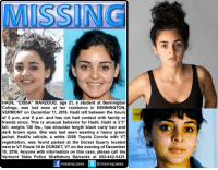 "Sad update to report on Hadil Marzouq, my thoughts & prayers go out to her family and friends :( Vermont State Police believe a body recovered from First Marble Quarry Wednesday morning is 21-year-old Hadil Marzouq.  As Vermont State Police continued the search for Bennington College junior Marzouq Wednesday morning, it wasn't long before Vermont state police divers located a woman's body in the water at the back of the First Marble Quarry in Dorset where Marzouq's car was found Sunday.  ""We are still working on the positive identification but we also do not, we are not looking at anything to do with foul play at this point,"" said Lt. Reg Trayah with Vermont State Police Bureau Criminal Investigations.  She was reported missing on Sunday after leaving her host family's home in Bennington Saturday, but never returned. Vermont State Police search and rescue teams walked the area surrounding quarry where her car was found Sunday.  On Tuesday, after using an underwater robot, a Vermont State Police scuba team entered the 35-degree water but there was no sign of her.  A friend who says he worked with Marzouq during a research internship in Manchester says he talked to her Wednesday and they had a conversation about the turmoil in Aleppo and she seemed like herself.  ""Hadil is very smart, analytical, creative, driven, and focused,"" Maxwell Levis, of the Museum of The Creative Process in Manchester, said.  A Dorset neighbor says she saw Marzouq's car as she was going to church on Sunday.  ""It was parked in front and didn't think anything of it,"" Pam Marron said. ""It was abandoned but I just thought well maybe people walk around here all the time."" http://news10.com/2016/12/19/police-looking-for-missing-woman-in-bennington/: MISSING  HADIL ""EISSA"" MARZOUQ, age 21, a student at Bennington  College, was last seen at her residence in BENNINGTON,  VERMONT on December 17, 2016. Hadil left between the hours  of 5 p.m. and 9 p.m. and has not had contact with family or  friends since. This is unusual behavior for Hadil. Hadil is 5'3""  tall, weighs 130 lbs., has shoulder length black curly hair and  dark brown eyes. She was last seen wearing a heavy green  jacket. Hadil's vehicle, a white 2009 Toyota Corolla with VT  registration, was found parked at the Dorset Quarry located  next to VTRoute 30 in DORSET, VTon the evening of December  18, 2016. Anyone with information on this case, please call the  Vermont State Police Shaftsbury Barracks at 802-442-5421  missingcases  @missing cases Sad update to report on Hadil Marzouq, my thoughts & prayers go out to her family and friends :( Vermont State Police believe a body recovered from First Marble Quarry Wednesday morning is 21-year-old Hadil Marzouq.  As Vermont State Police continued the search for Bennington College junior Marzouq Wednesday morning, it wasn't long before Vermont state police divers located a woman's body in the water at the back of the First Marble Quarry in Dorset where Marzouq's car was found Sunday.  ""We are still working on the positive identification but we also do not, we are not looking at anything to do with foul play at this point,"" said Lt. Reg Trayah with Vermont State Police Bureau Criminal Investigations.  She was reported missing on Sunday after leaving her host family's home in Bennington Saturday, but never returned. Vermont State Police search and rescue teams walked the area surrounding quarry where her car was found Sunday.  On Tuesday, after using an underwater robot, a Vermont State Police scuba team entered the 35-degree water but there was no sign of her.  A friend who says he worked with Marzouq during a research internship in Manchester says he talked to her Wednesday and they had a conversation about the turmoil in Aleppo and she seemed like herself.  ""Hadil is very smart, analytical, creative, driven, and focused,"" Maxwell Levis, of the Museum of The Creative Process in Manchester, said.  A Dorset neighbor says she saw Marzouq's car as she was going to church on Sunday.  ""It was parked in front and didn't think anything of it,"" Pam Marron said. ""It was abandoned but I just thought well maybe people walk around here all the time."" http://news10.com/2016/12/19/police-looking-for-missing-woman-in-bennington/"