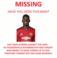 Please share! MISSING MAN https://t.co/nOcUPjrhOP: MISSING  HAVE YOU SEEN THIS MAN?  LAST SEEN SCORING AGAINST THE LIKES  OF HUDDERSFIELD BOURNMOUTH AND CARDIFF  WAS MEANT TO HAVE TURNED UP TO OLD  TRAFFORD TONIGHT BUT HAS GONE MISSING!! Please share! MISSING MAN https://t.co/nOcUPjrhOP