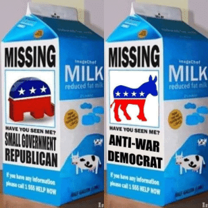 republican: MISSING  MISSING  ImageChef  ImageChef  MILK  MILK  reduced fat milk  reduced fat milk  de  UMS  UMS  HAVE YOU SEEN ME?  HAVE YOU SEEN ME?  ANTI-WAR  DEMOCRAT  SMALL OVERNMENT  REPUBLICAN  ifyou have any information  Wyou have any information  please call 1 555 HELP NOW  please call 1 555 HELP NOW  A GALL  ALS GALLN  In  In