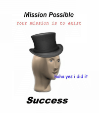 https://t.co/hDguTThts1: Mission Possible  Your mission is to exist  haha yes i did it  Success https://t.co/hDguTThts1