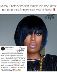 "Friends, Memes, and Work: Missy Elliott is the first female hip hop artist  inducted into Songwriters Hall of Fame!!  Missy Elliott  @MissyElliott  I want to CONGRATULATE all the  AMAZING songwriters who have  been inducted into the 2019 ""Song  Writers Hall of Famerii also those  who were nominated because their  body of work is AMAZING+, LAM  SO HUMBLY GRATEFUL to now be  inducted alsoAI you all missyelliott just made history‼️ 📸: @missymisdemeanorelliott Follow @bars for more ➡️ DM 5 FRIENDS"