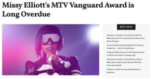 It's been twenty years in the making, but hip-hop icon Missy Elliott will finally receive the coveted Video Vanguard Award at this year's MTV VMAs, making her the first female rapper recipient.Missy couldn't be more deserving of the award. When the rapper first burst onto the scene in 1997 with her debut album Supa Dupa Fly, her aesthetic and musical style were completely new to the hip-hop genre. She was weird and sexy, all in one.Continue reading here: Missy Elliott's MTV Vanguard Award is  Long Overdue  MOST READ  'Bachelor in Paradise' Chris Harrison Calls Out  Blake Horstmann For Screwing Over Women And  Being 'Arrogant'  Leonardo DiCaprio's Dating Habits Are Grossing  People Out And For Good Reason  Euphoria' Barbie Ferreira: Fat Girl Representation  Is Still Far From Where It Needs to Be  'Bachelor in Paradise': Hannah Brown, Caelynn  Miller-Keyes Support Demi Burnett After She  Faces Homophobia  5 Women on What It's Like to Be Raped by a  Boyfriend It's been twenty years in the making, but hip-hop icon Missy Elliott will finally receive the coveted Video Vanguard Award at this year's MTV VMAs, making her the first female rapper recipient.Missy couldn't be more deserving of the award. When the rapper first burst onto the scene in 1997 with her debut album Supa Dupa Fly, her aesthetic and musical style were completely new to the hip-hop genre. She was weird and sexy, all in one.Continue reading here