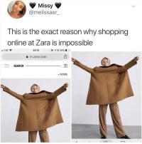 Lmao, Shopping, and Search: Missy  @melissaar  This is the exact reason why shopping  online at Zara is impossible  l EE  20:10  @-q * 34%.-D.  m.zara.com  SEARCH  0  FILTERS Lmao I am crine. (@kalesalad)