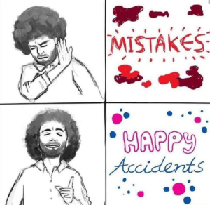 Bob ross is a national hero: MISTAKES  HAPPY  |Accidents Bob ross is a national hero