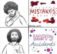 Shit, Mistakes, and Hidden: MISTAKES  @hidden-garden  Accidents Miss me with that mistake shit