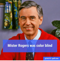 "Memes, Roger, and Sugar: Mister Rogers was color blind  @FACTS l guff com Mister Rogers was red-green colorblind, meaning he couldn't distinguish between those two colors. Once, he asked his colleague to taste the soup he had gotten for lunch, as he wasn't sure whether it was tomato soup or pea soup. She knew he liked both and asked why it mattered. He answered, ""If it's tomato soup, I'll put sugar in it."""