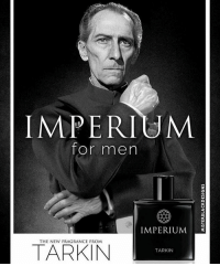 """✅FLASH SALE ✅ NOT GETTING THE GIRL YOU WANT? ALWAYS BEING A MISERABLE LOSER? GET IMPERIUM AND ATTRACT ALL THE LADIES. USE THE CODE """"TARKIN"""" AND EARN 15% OFF ON YOUR BRAND NEW IMPERIUM COLOGNE 😍😍 . . starwarsjokes funny starwars anakin obiwan darthvader skywalker palpatine jokes laugh lol deathstar stardestroyer lmao stormtrooper clonetrooper padme ashokatano clonewars starwarsrebels sith jedi theforceawakens battlefront eastarwars luke rebels galaxy space: MISTERDLACKDESIGNS  IMPERIUM  for men  IMPERIUM-  THE NEW FRAGRANCE FROM  TARKIN  TARKIN ✅FLASH SALE ✅ NOT GETTING THE GIRL YOU WANT? ALWAYS BEING A MISERABLE LOSER? GET IMPERIUM AND ATTRACT ALL THE LADIES. USE THE CODE """"TARKIN"""" AND EARN 15% OFF ON YOUR BRAND NEW IMPERIUM COLOGNE 😍😍 . . starwarsjokes funny starwars anakin obiwan darthvader skywalker palpatine jokes laugh lol deathstar stardestroyer lmao stormtrooper clonetrooper padme ashokatano clonewars starwarsrebels sith jedi theforceawakens battlefront eastarwars luke rebels galaxy space"""