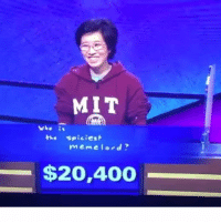 Alive, Memes, and 🤖: MIT  spiciest  meme lord  $20,400 What a time to be alive