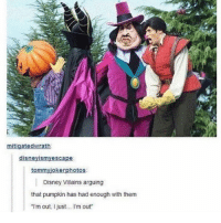 """Cats, Disney, and Funny: mitigated wrath  disne  Cape  tommyjoker photos:  Disney Villains arguing  that pumpkin has had enough with them  """"m out, I just... I'm out"""" Cats are super cool clean cleanfunny cleanhilarious cleanposts cleanpictures cleanaccount funny funnyaccount funnypictures funnyposts funnyclean funnyhilarious"""