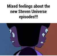 Steven Universe: Mixed feelings about the  new Steven Universe  episodes!!!