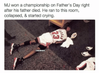 Michael Jordan played with his heart. #Bulls Nation: MJ won a championship on Father's Day right  after his father died. He ran to this room  collapsed, & started crying.  @NBAMEMES Michael Jordan played with his heart. #Bulls Nation